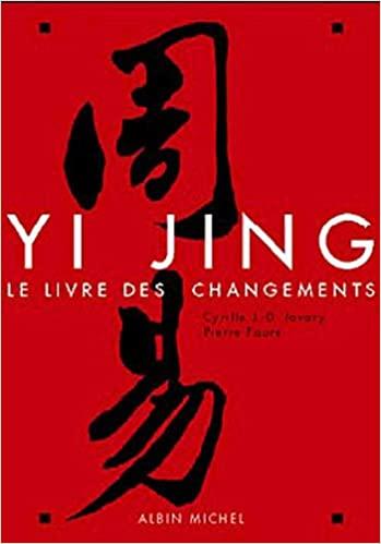 Le Yi Jing par Cyrille Javary